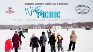 All In Ministries Winter Picnic spnosred by Homestead Community Church